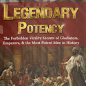 Legendary Potency - Forbidden Secrets Of Most Potent Men In History